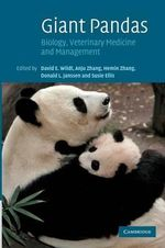 Giant Pandas : Biology, Veterinary Medicine and Management