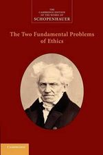 The Two Fundamental Problems of Ethics - Arthur Schopenhauer