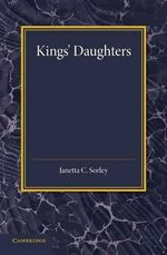 Kings' Daughters - Janetta C. Sorley