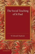 The Social Teaching of St Paul - W. Edward Chadwick