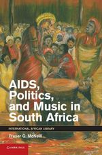 Aids, Politics, and Music in South Africa - Fraser G. McNeill