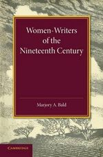 Women-Writers of the Nineteenth Century - Marjory A. Bald