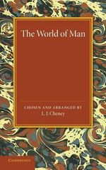 The World of Man : Prose Passages Chiefly from the Works of the Great Historians, Classical and English