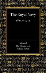 Royal Navy 1815-1915 : The Rede Lecture 1918 - Admiral George Mountbatten