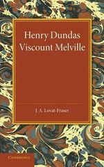 Henry Dundas Viscount Melville - J. A. Lovat-Fraser