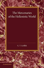 The Mercenaries of the Hellenistic World - G. T. Griffith