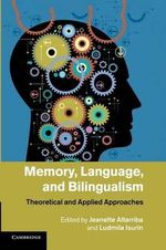Memory, Language, and Bilingualism : Theoretical and Applied Approaches