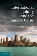 International Liquidity and the Financial Crisis - William A. Allen