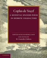 Coplas De Yocef : A Medieval Spanish Poem in Hebrew Characters