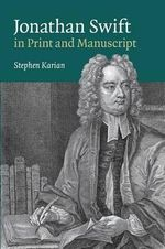 Jonathan Swift in Print and Manuscript - Stephen E. Karian