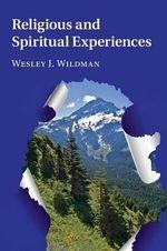 Religious and Spiritual Experiences - Wesley J. Wildman