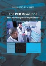 The PCR Revolution : Basic Technologies and Applications