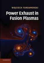 Power Exhaust in Fusion Plasmas - Wojciech Fundamenski