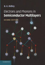 Electrons and Phonons in Semiconductor Multilayers - B. K. Ridley