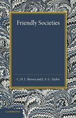 Friendly Societies - C. H. L. Brown