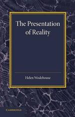 The Presentation of Reality - Helen Wodehouse