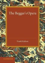 The Beggar's Opera : Its Predecessors and Successors - Frank Kidson