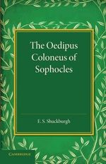 The Oedipus Coloneus of Sophocles