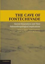 The Cave of Fontechevade : Recent Excavations and Their Paleoanthropological Implications - Philip G. Chase