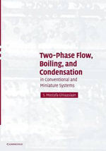 Two-Phase Flow, Boiling, and Condensation : In Conventional and Miniature Systems - S. Mostafa Ghiaasiaan