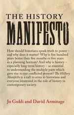 The History Manifesto - David Armitage