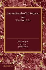 'Life and Death of Mr Badman' and 'The Holy War' - John Bunyan