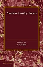 Poems : Miscellanies, the Mistress, Pindarique Odes, Davideis, Verses Written on Several Occasions - Abraham Cowley