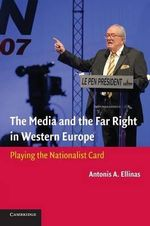 The Media and the Far Right in Western Europe : Playing the Nationalist Card - Antonis A. Ellinas