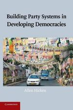 Building Party Systems in Developing Democracies - Allen Hicken