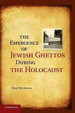 The Emergence of Jewish Ghettos During the Holocaust - Dan Michman