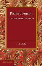 Richard Porson : A Biographical Essay - M. L. Clarke