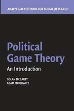 Political Game Theory : An Introduction - Nolan McCarty
