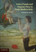 Votive Panels and Popular Piety in Early Modern Italy - Fredrika Jacobs