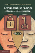 Knowing and Not Knowing in Intimate Relationships - Paul C. Rosenblatt