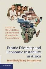 Ethnic Diversity and Economic Instability in Africa : Interdisciplinary Perspectives