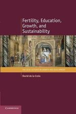 Fertility, Education, Growth, and Sustainability - David de la Croix
