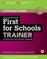 First for Schools Trainer Six Practice Tests Without Answers with Audio - Sue Elliott