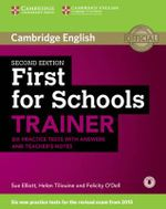 First for Schools Trainer Six Practice Tests with Answers and Teachers Notes - Sue Elliott