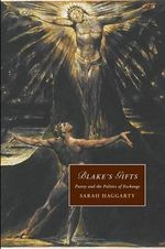 Blake's Gifts : Poetry and the Politics of Exchange - Sarah Haggarty