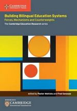 Building Bilingual Education Systems : Forces, Mechanisms and Counterweights - Peeter Mehisto