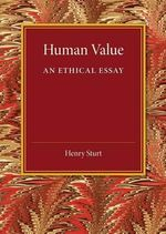 Human Value : An Ethical Essay - Henry Sturt
