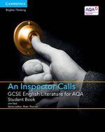 GCSE English Literature for AQA an Inspector Calls Student Book - Jon Seal