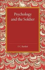Psychology and the Soldier - F. C. Bartlett