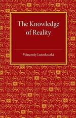 The Knowledge of Reality - Wincenty Lutoslawski