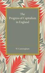 The Progress of Capitalism in England - William Cunningham