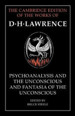 'Psychoanalysis and the Unconscious' and 'Fantasia of the Unconscious' - D. H. Lawrence