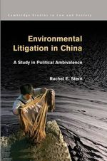 Environmental Litigation in China : A Study in Political Ambivalence - Rachel E. Stern