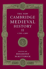 The New Cambridge Medieval History : Volume 2, c.700-c.900