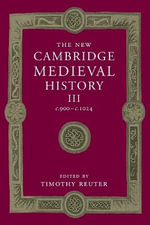 The New Cambridge Medieval History : Volume 3, c.900-c.1024