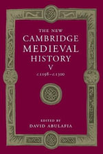 The New Cambridge Medieval History : Volume 5, c.1198-c.1300 - David Abulafia
